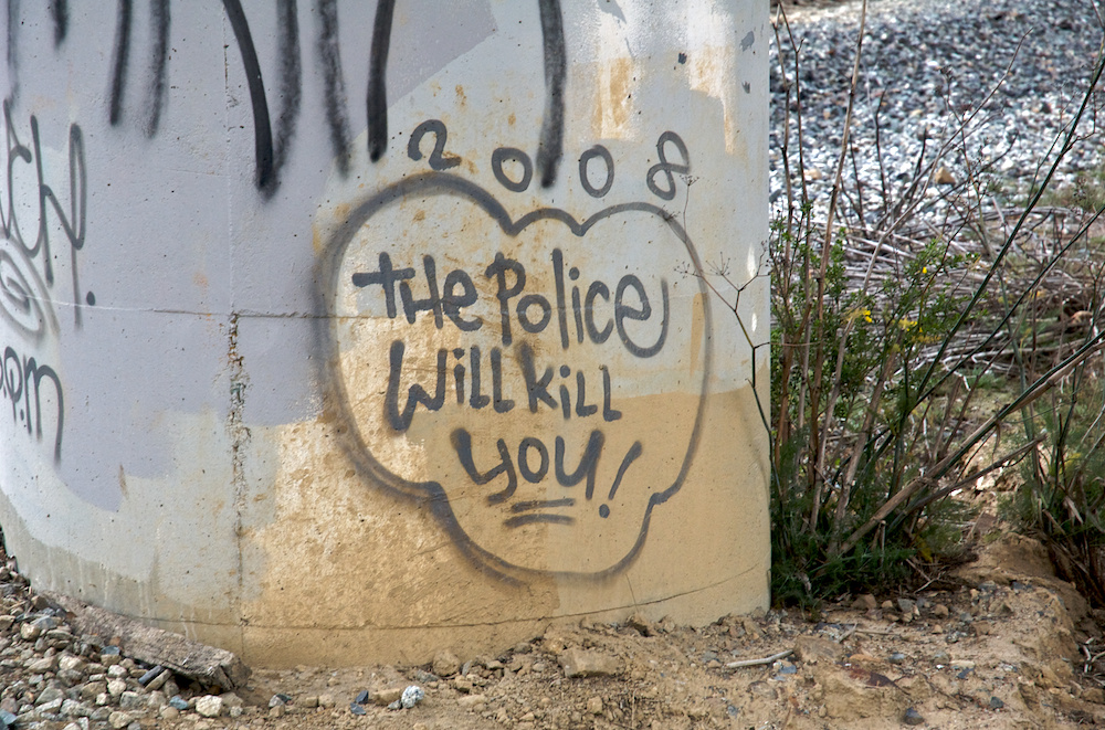 The police will kill you!